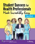 Student Success for Health Professionals Made Incredibly Easy 1st edition 9780781780612 0781780616