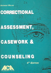 Correctional Assessment, Casework and Counseling 4th Edition 9781569911815 1569911819