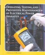Operating, Testing, and Preventive Maintenance of Electrical Power Apparatus 1st Edition 9780130417749 0130417742