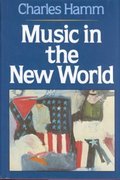 Music in the New World 0 9780393951936 0393951936