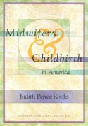 Midwifery and Childbirth in America 1st Edition 9781566397117 1566397111