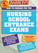 How to Prepare for the Nursing School Entrance Exam 0 9780764103384 0764103385