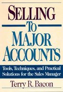 Selling to Major Accounts 1st Edition 9780814404621 0814404626