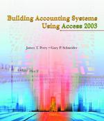Building Accounting Systems Using Access 2003 3rd edition 9780324207408 0324207409