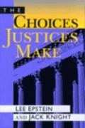 The Choices Justices Make 1st Edition 9781568022260 1568022263