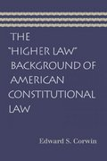 "The ""Higher Law"" Background of American Constitutional Law 1st Edition 9780865976955 0865976953"