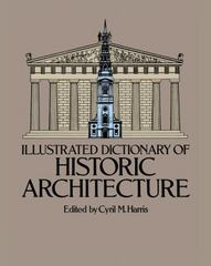 Illustrated Dictionary of Historic Architecture 1st Edition 9780486244440 048624444X