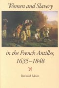 Women and Slavery in the French Antilles, 1635-1848 1st Edition 9780253214522 0253214521