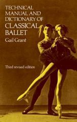 Technical Manual and Dictionary of Classical Ballet 3rd Edition 9780486218434 0486218430