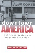Downtown America 1st Edition 9780226385082 0226385086
