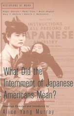 What Did the Internment of Japanese Americans Mean? 1st edition 9780312208295 0312208294