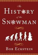 The History of the Snowman 1st edition 9781416940661 1416940669