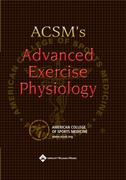 ACSM's Advanced Exercise Physiology 1st edition 9780781747264 0781747260
