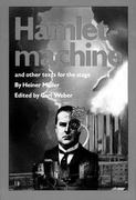 Hamletmachine and Other Texts for the Stage 0 9780933826458 0933826451
