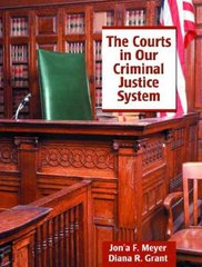 The Courts in Our Criminal Justice System 1st edition 9780135259573 0135259576