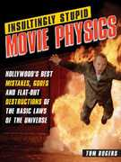 Insultingly Stupid Movie Physics 1st edition 9781402210334 1402210337