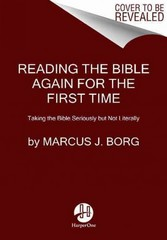 Reading the Bible Again for the First Time 1st Edition 9780060609191 0060609192