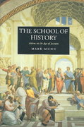 The School of History 1st Edition 9780520236851 0520236858