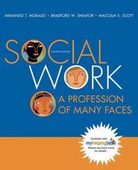 Social Work: A Profession of Many Faces (Book Alone) 11th edition 9780205477722 0205477720