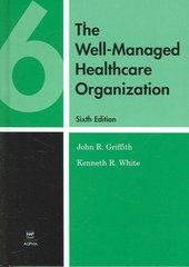 The Well-Managed Healthcare Organization 6th Edition 9781567932584 1567932584