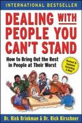Dealing with People You Can't Stand: How to Bring Out the Best in People at Their Worst 2nd Edition 9780071379441 0071379444