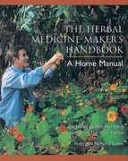 The Herbal Medicine-Maker's Handbook 1st Edition 9780895949905 0895949903