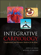 Integrative Cardiology: Complementary and Alternative Medicine for the Heart 1st edition 9780071443371 0071443371