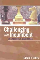 Challenging the Incumbent 1st edition 9781568028200 1568028202