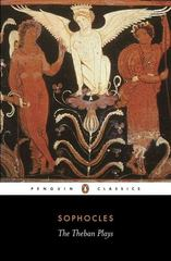 The Theban Plays: King Oedipus, Oedipus at Colonus, Antigone 1st Edition 9780140440034 0140440038