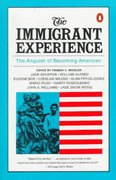 The Immigrant Experience 1st Edition 9780140154467 0140154469