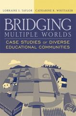 Bridging Multiple Worlds: Case Studies of Diverse Educational Communities 1st Edition 9780321086693 0321086694