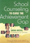School Counseling to Close the Achievement Gap 1st edition 9781412941846 1412941849
