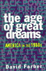 The Age of Great Dreams 1st Edition 9780809015672 0809015676
