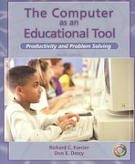 The Computer as an Educational Tool: Productivity and Problem Solving 4th edition 9780131138858 0131138855