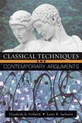 Classical Techniques, Contemporary Arguments 1st edition 9780321227188 0321227182