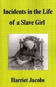 Incidents in the Life of a Slave Girl 1st edition 9781599866666 1599866668