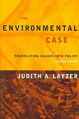 The Environmental Case: Translating Values Into Policy, 2nd Edition 2nd edition 9781568028989 1568028989