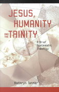 Jesus, Humanity and the Trinity 1st Edition 9780800632939 0800632931