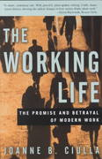 The Working Life 1st Edition 9780609807378 0609807374