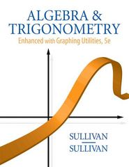 Algebra and Trigonometry Enhanced with Graphing Utilities 5th edition 9780136004929 013600492X