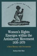 Women's Rights Emerges Within the Anti-Slavery Movement, 1830-1870 1st edition 9780312101442 0312101449