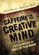 Caffeine for the Creative Mind 0 9781581808674 1581808674