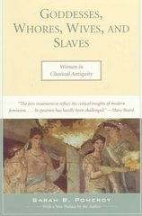 Goddesses, Whores, Wives, and Slaves 2nd Edition 9780805210309 080521030X