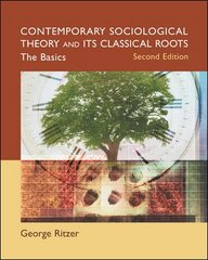 Contemporary Sociological Theory and Its Classical Roots: The Basics 2nd edition 9780072997590 0072997591
