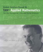 Student Solutions Manual for Tan's Applied Mathematics for the Managerial, Life, and Social Sciences, 4th 4th edition 9780495017707 0495017701