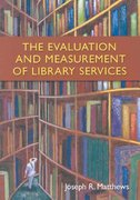 The Evaluation and Measurement of Library Services 1st Edition 9781591585329 1591585325