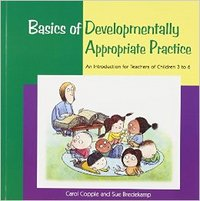Basics of Developmentally Appropriate Practice 1st Edition 9781928896265 192889626X
