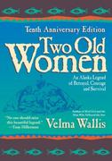 Two Old Women 10th edition 9780060723521 0060723521