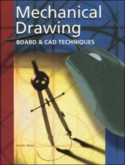 Mechanical Drawing: Board and CAD Techniques, Student Edition 13th edition 9780078251009 0078251001