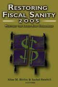 Restoring Fiscal Sanity 2005 2005th edition 9780815774914 0815774915